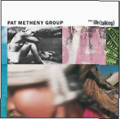 Still Life Talking : Pat Metheny